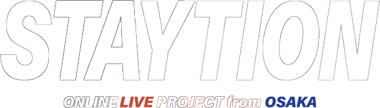 STAYTION ONLINE LIVE PROJECT from OSAKA